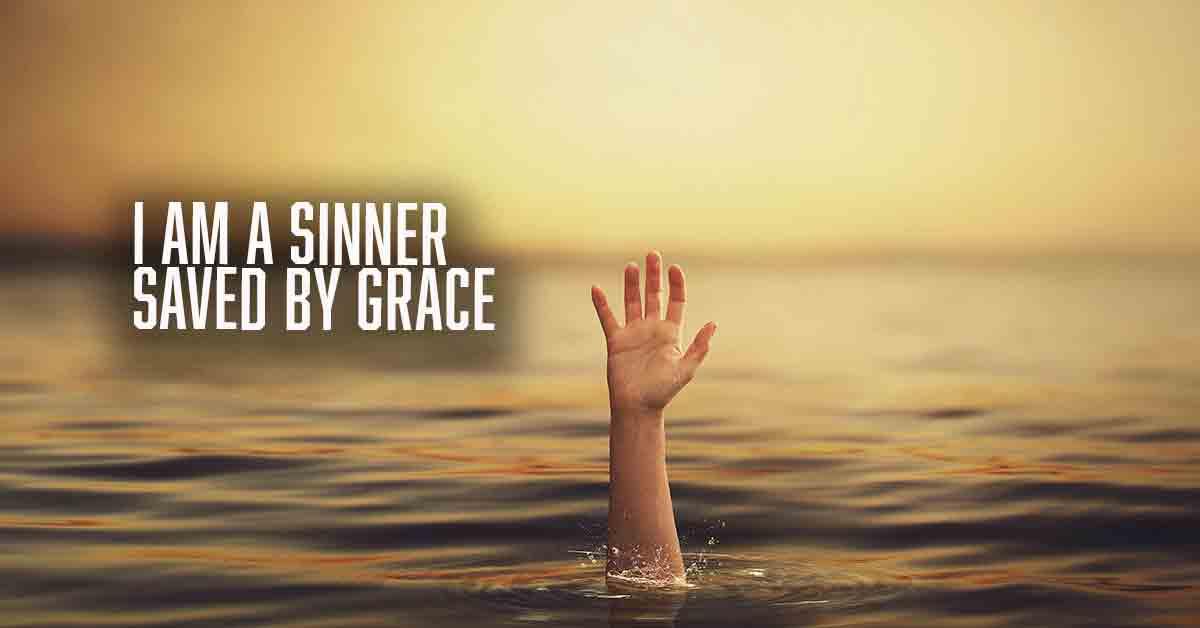 I Am A Sinner Saved By Grace