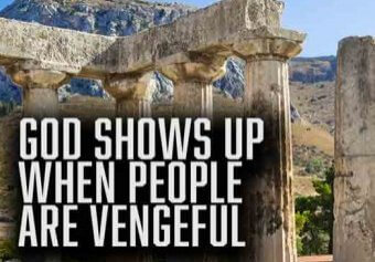 God Shows Up When People Are Vengeful