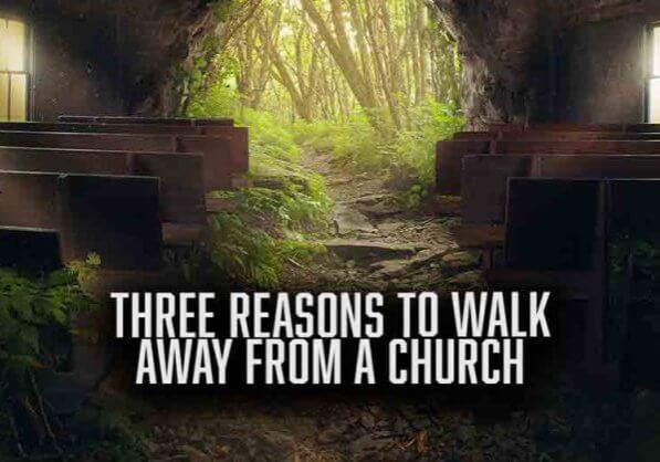 Three Reasons To Walk Away From A Church