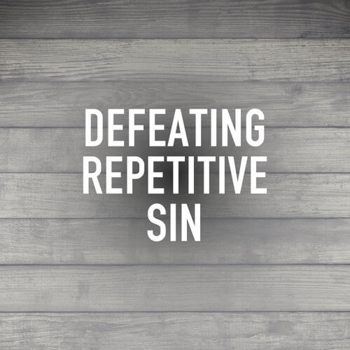 defeating repetitive sin by vince miller